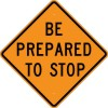 W3-4 Be Prepared To Stop-Temporary Traffic Control Sign