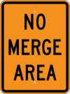W4-5P No Merge Area (Plaque)-Temporary Traffic Control Sign